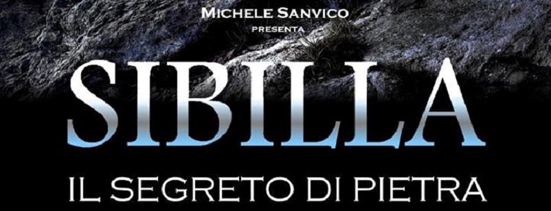 """.: 18 Agosto – Michele Sanvico presenta: """"La Sibilla – Il Segreto di Pietra"""""""
